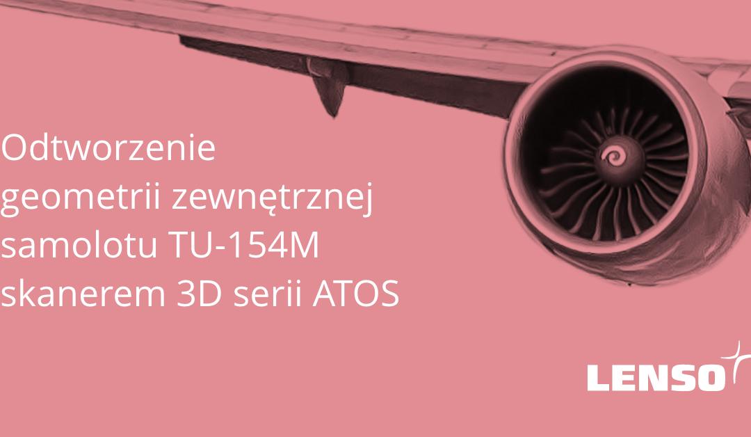 Skanowanie 3D samolotu TU154M odtworzenie geometrii